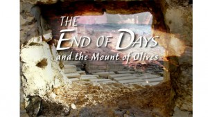 The End of Days and the Mount of Olives