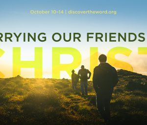 """Carrying Our Friends to Christ"""