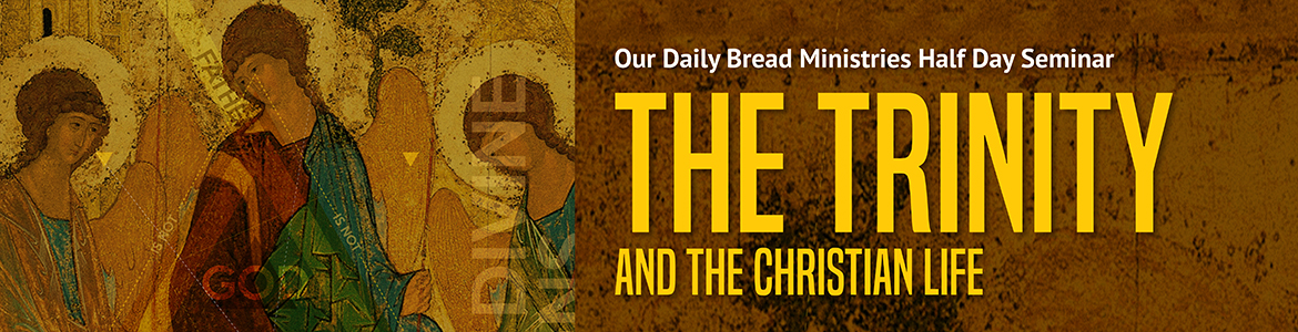 The Trinity | Our Daily Bread Ministries