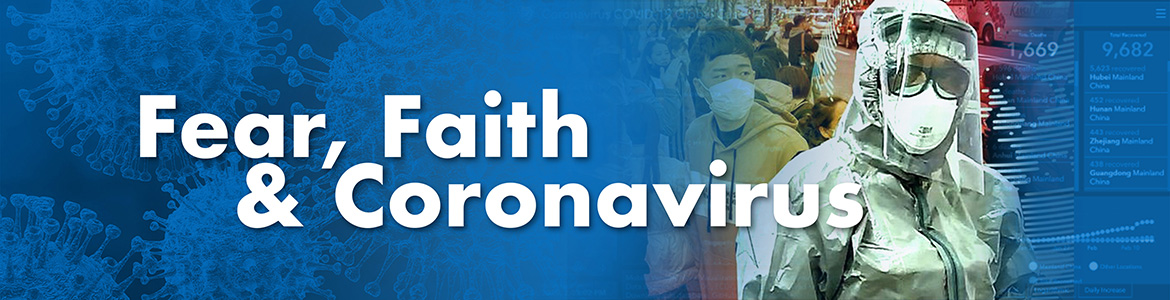 Fear, faith and coronavirus | Our Daily Bread Ministries